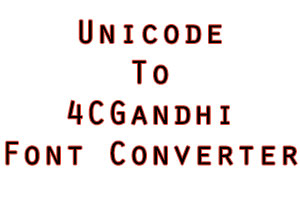 unicode to 4cgandhi font converter online download